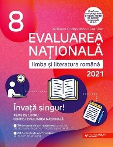 Evaluare Nationala 2021. Limba si literatura romana - Clasa 8 - Mona Cotofan, Mihaela Dobos